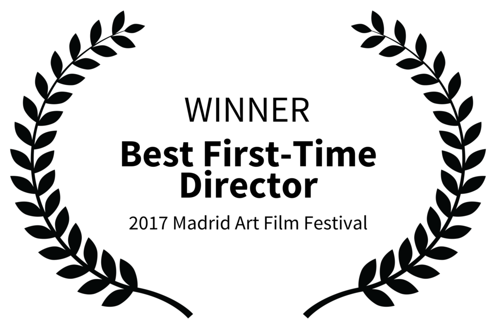 WINNER - Best First-Time Director - 2017 Madrid Art Film Festival.png