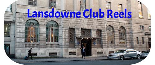 Lansdowne Club Reels