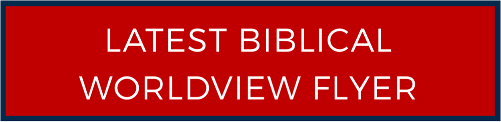 Latest Biblical Worldview Flyer