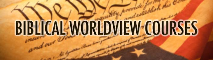 Biblical Worldview Courses