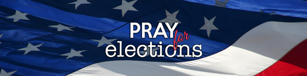 Pray for Elections