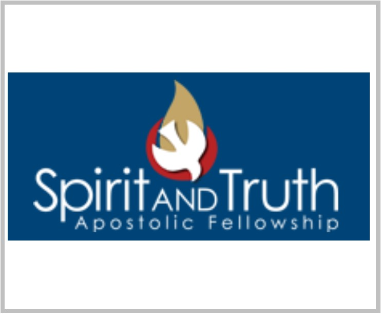 Spirit and Truth Apostolic Fellowship