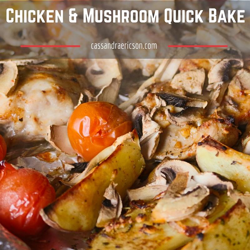 chicken mushroom quick bake recipe cassandra ericson restaurant consultant