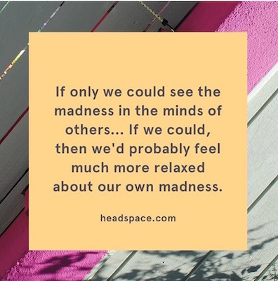 If only I had checked out Headspace's IG long ago, I would have known what everyone has been telling us since always, we're all unique. My bad.