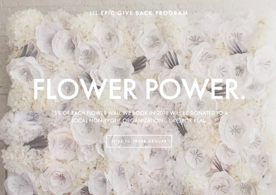 WE'RE USING OUR FLOWERS FOR GOOD.  - 15% OF EVERY FLOWER WALL BOOKED GOES TO A LOCAL CHARITY.