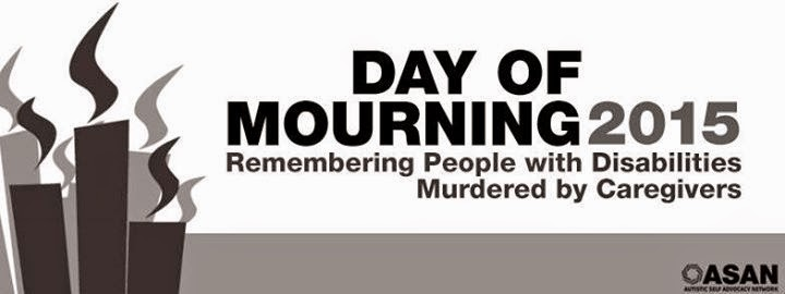 Day of mourning 2015: Remembering People with Disabilities Murdered by Caregivers