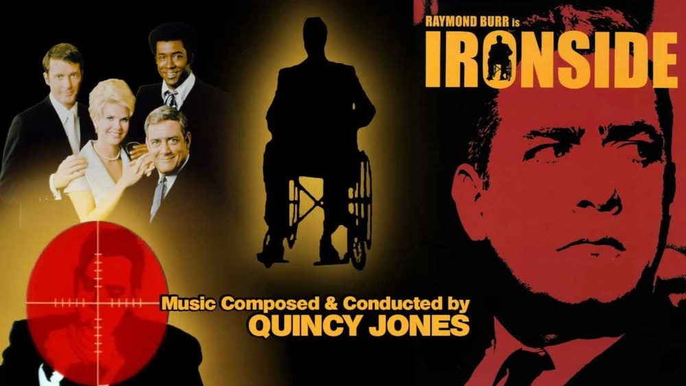 Collage of Ironside TV show imagery, text: Raymond Burr in Ironside - music composed & conducted by Quincey Jones