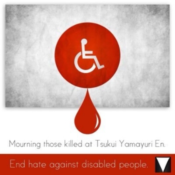 Illustration of Japanese flag with white wheelchair symbol in the middle of the red dot, red drop of blood below it, and caption reading: Mourning those killed at Tsukui Yamayuri En. End hate against disabled people""