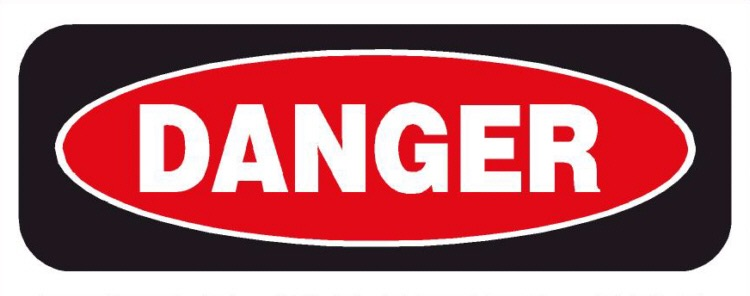 """Danger"" sign, white letters inside a broad red oval, surrounded by a rectangle of black"