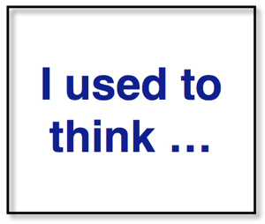 "Title graphic of ""I used to think ..."""