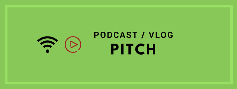 "Green banner reading ""Podcast / Vlog Pitch"", with icons representing online audio and visual content"