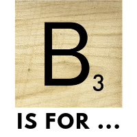 "B is for … with picture of a ""B"" Scrabble tile"