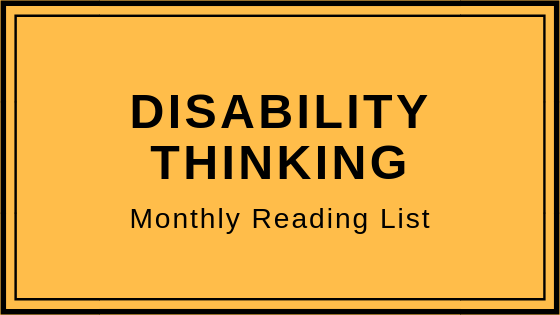 Disability Thinking - Monthly Reading List