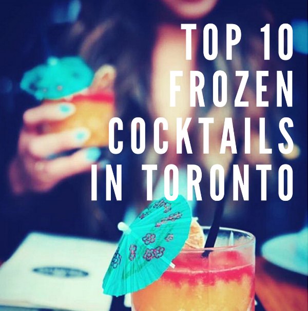 Top 10 Frozen Cocktails in Toronto.png