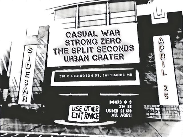 THURSDAY • APRIL 25 • @sidebarbaltimore with @casualwar @strongzero_band & @uxcxmd! ALL AGES!! Doors @ 9:00 // 21+ $8 // Under 21 $10 . . . . . . #TheSplitSeconds #DCMusic #DMV #Baltimore #Promo #Sidebar #CasualWar #StrongZero #UrbanCrater #LiveMusic #AllAges