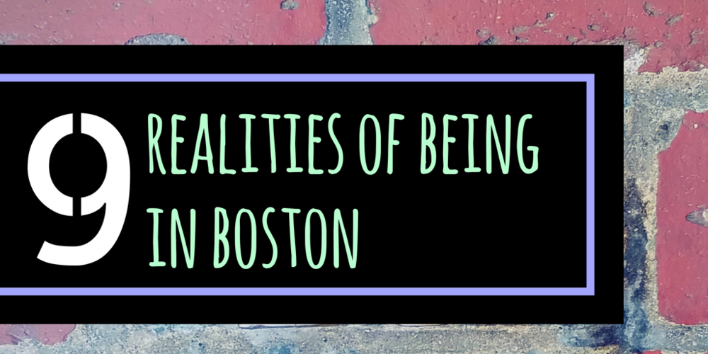 Each city has its own unique quirks and Boston is no exception! Here are the top 9 realities of visiting (or living in Boston!