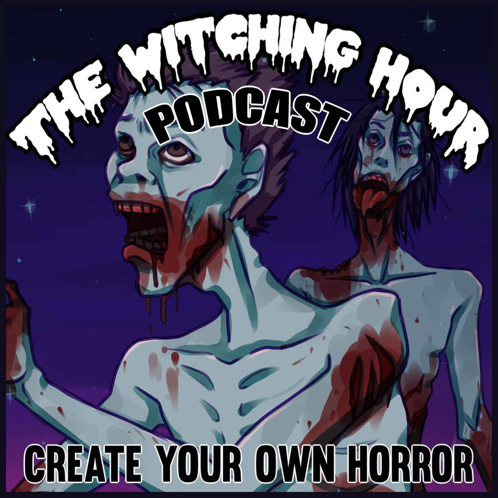 witching hour podcast_creative horror_zombies