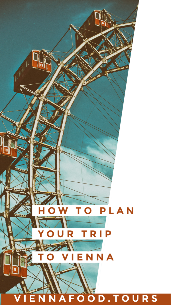 How to Plan your Perfect Trip to Vienna, Austria