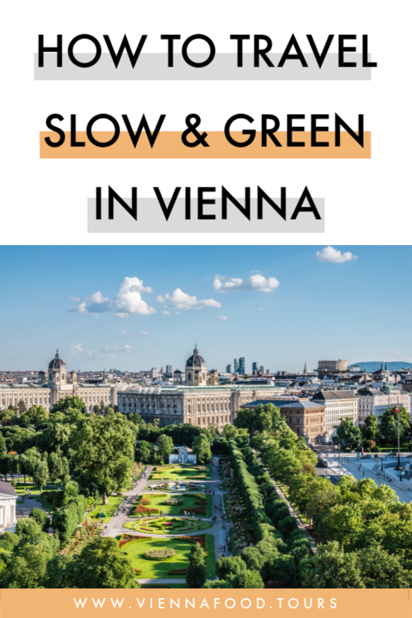 How To Travel Slow & Green in Vienna