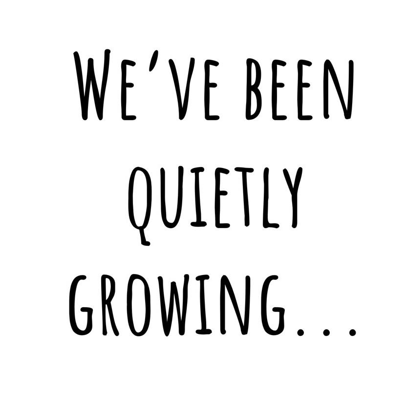 We%27ve+been+quietly+growing.jpg