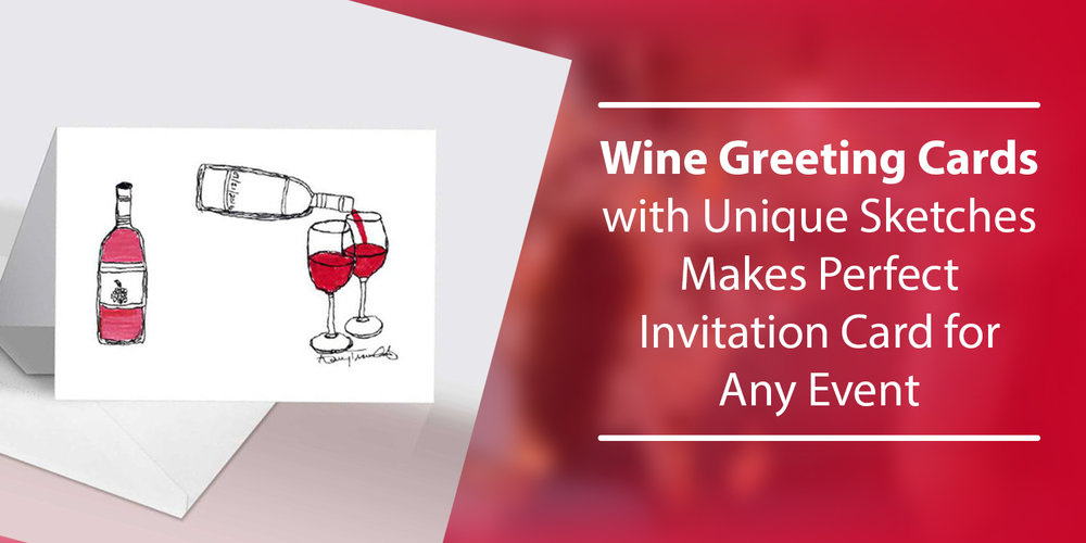 Wine Greeting Cards With Unique Sketches Makes Perfect Invitation