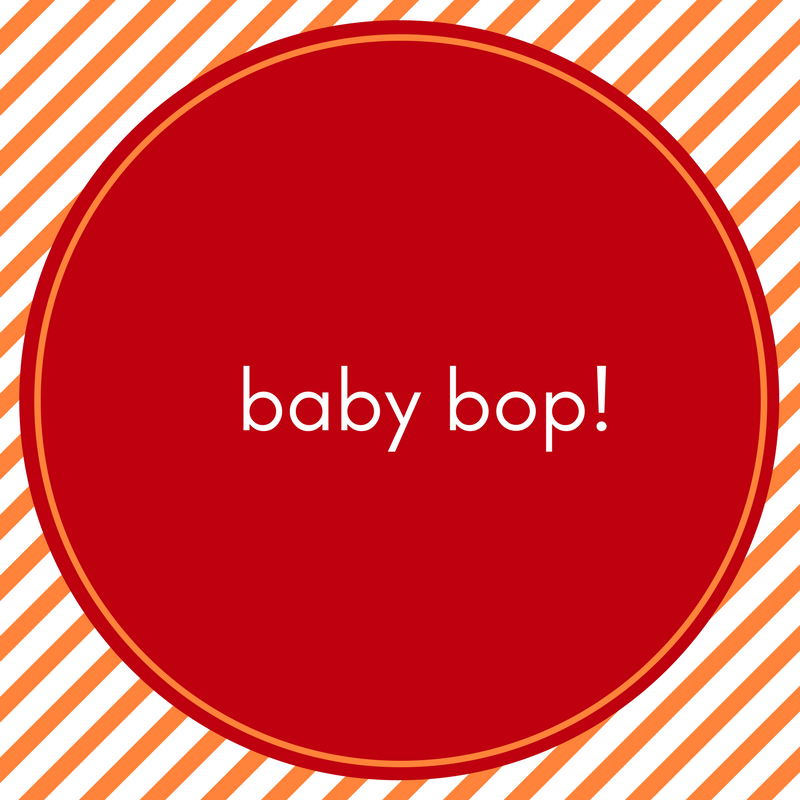 Baby bop!