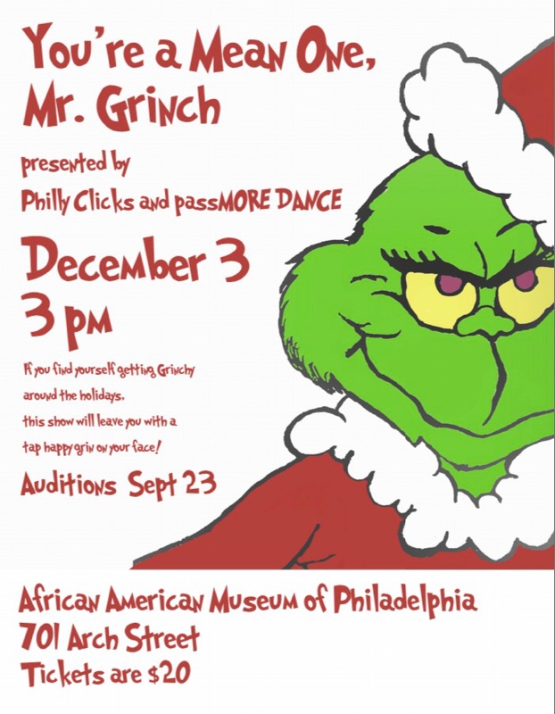 You're a Mean One, Mr. Grinch!The Philly Clicks and Passmore Dance Ensemble - The African American Museum of Philadelphia701 Arch Street ($6 parking at lot next door)Sunday, December 3, 2017,3 pm show,$20A portion of the proceeds benefits Operation Santa Claus