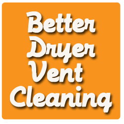 Better Dryer Vent Cleaning