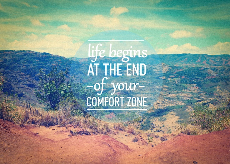 life-begins-at-the-end-of-your-comfort-zone.jpg