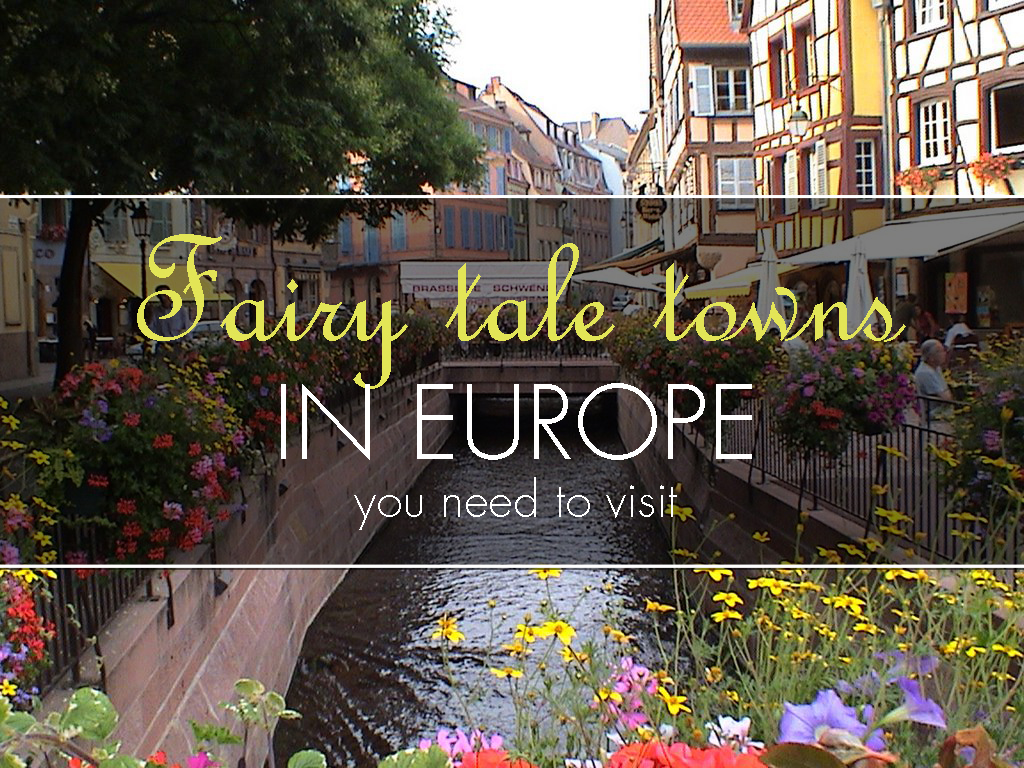 Fairy Tale Towns In Europe You Need To Visit