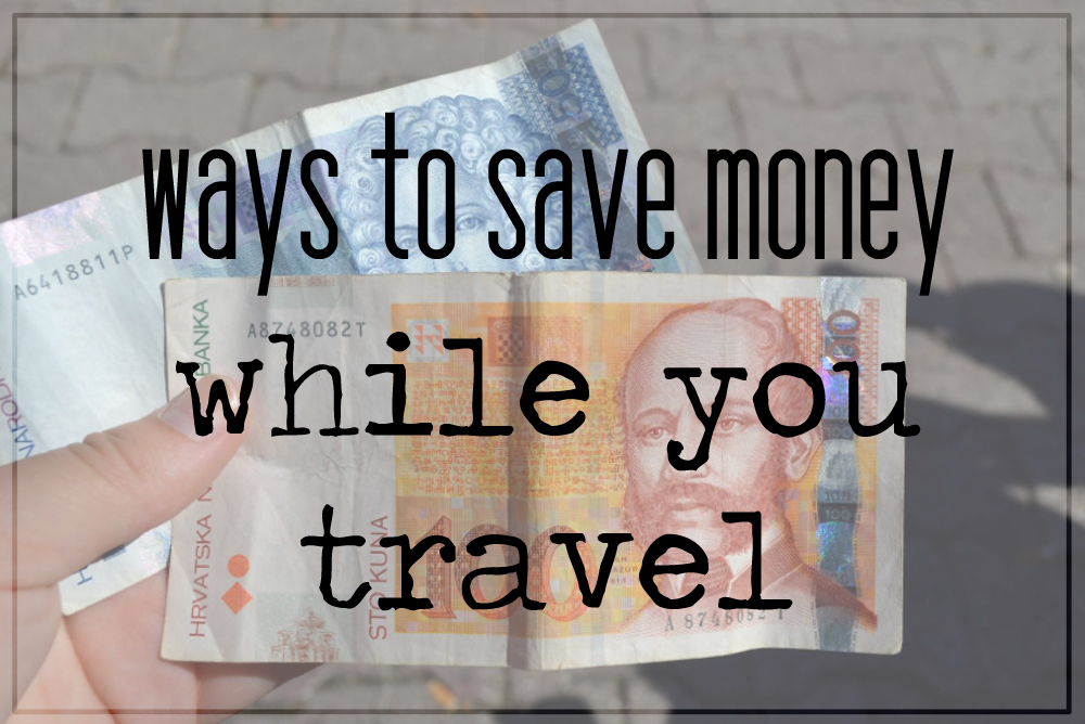 ways to save money while you travel