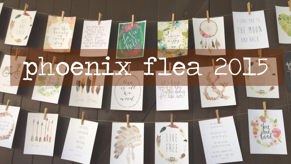 Inspirational-Prints-_-Phoenix-Flea-2015.jpg