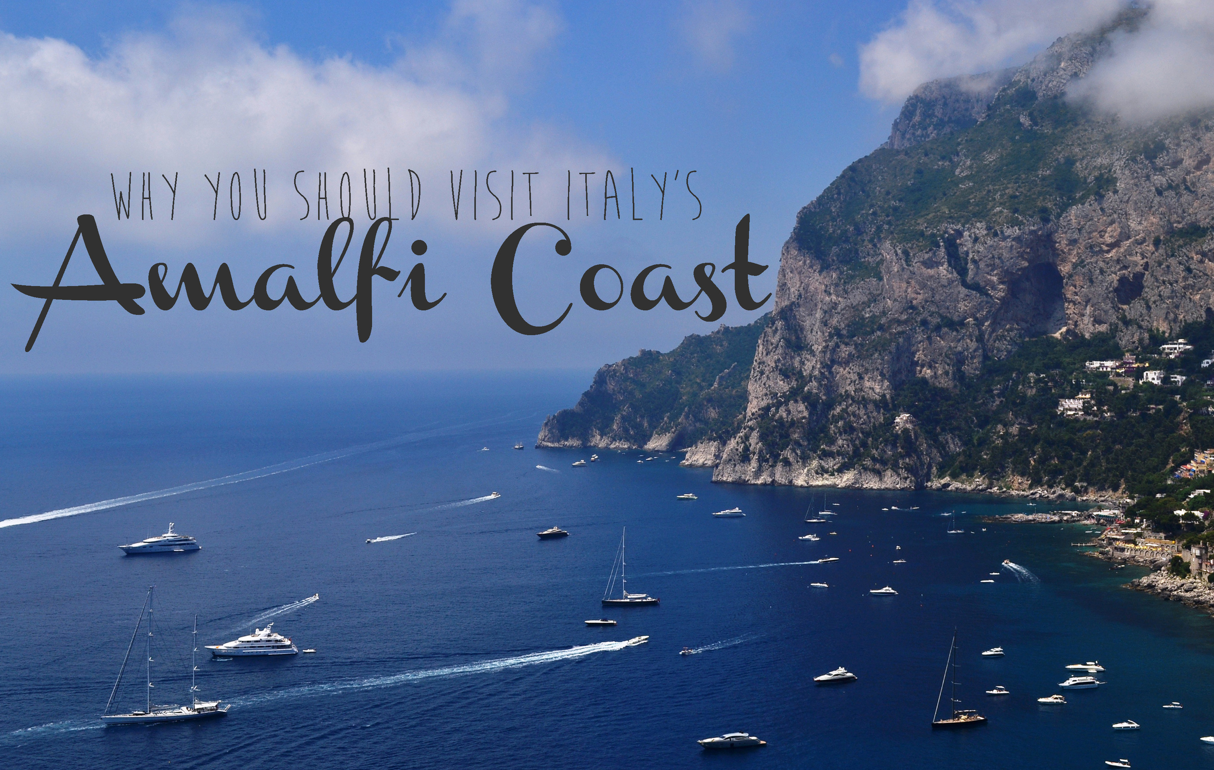 Why You should visit italy's Beautiful Amalfi Coast, Italy copy