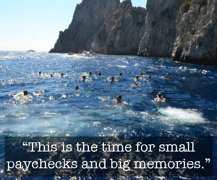 This is the time for small paychecks and big memories