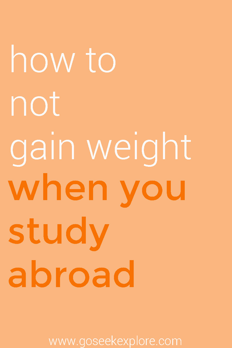 how to not gain weight when you study abroad