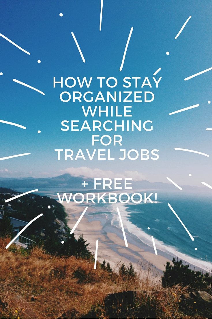 How To Stay Organized While Searching For Travel Jobs + Free Workbook