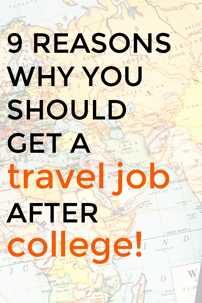 9 Reasons why you should get a travel job after college