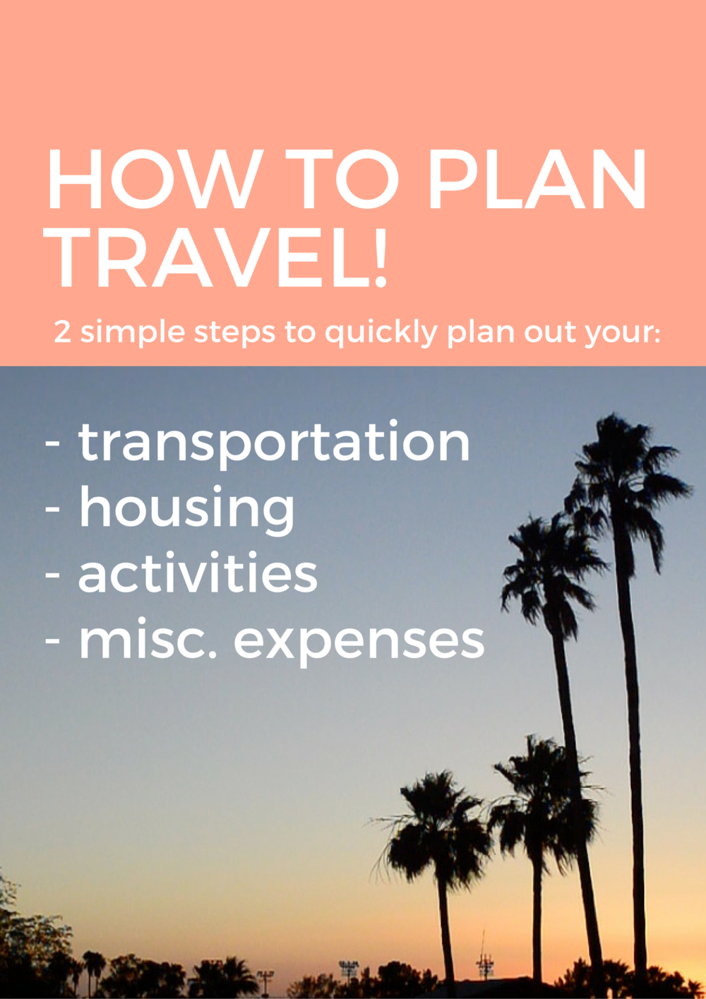 How to plan travel! 2 simple steps to quickly plan out your transportation, housing, activities, and misc. expenses. Plan and then relax!