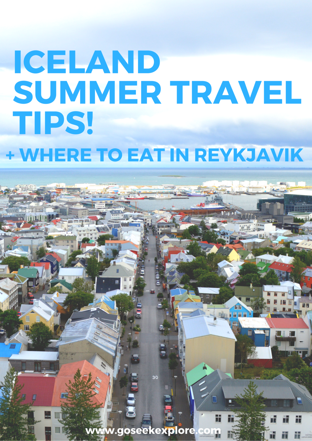 Iceland Summer Travel Tips! Plus 4 Places to eat in Reykjavik