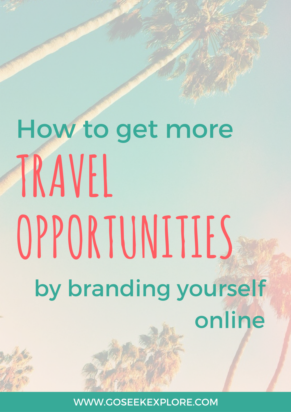 How you can brand yourself online to get more travel opportunities