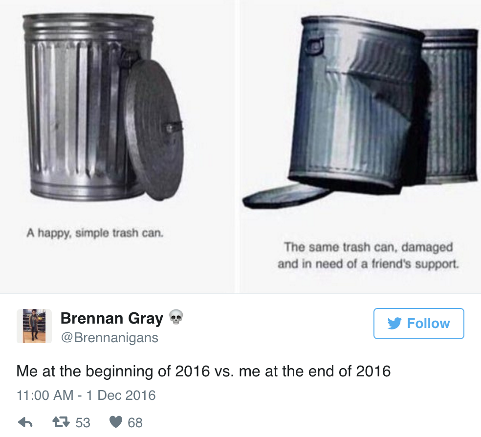 2016 memes beginning of the year vs now trash can