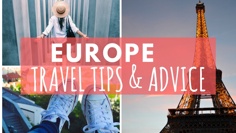 BEST EUROPE TRAVEL TIPS & ADVICE >>>