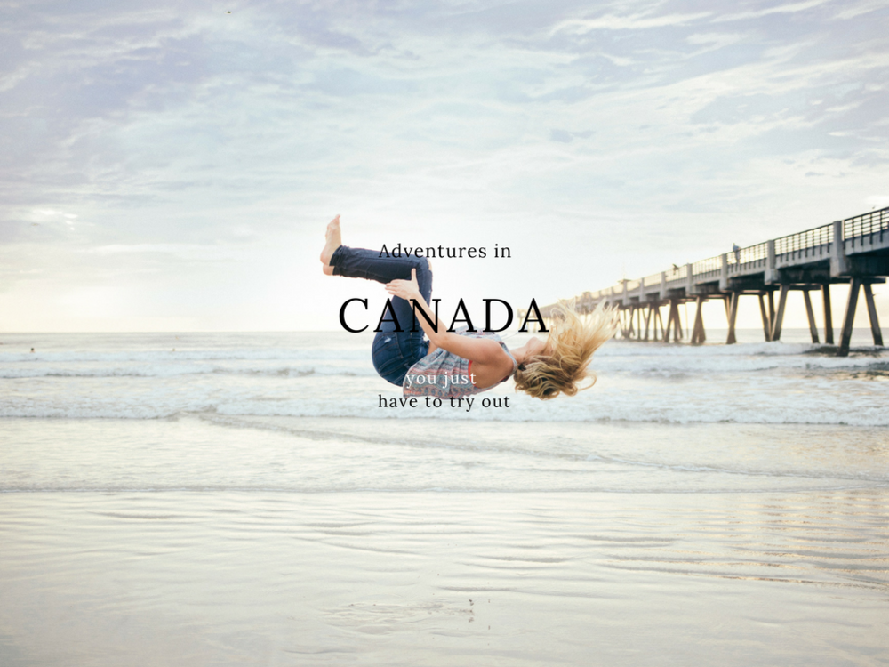 Adventures in Canada you have to try out! Fun and unique things to do in Canada, Canada travel tips, and more!