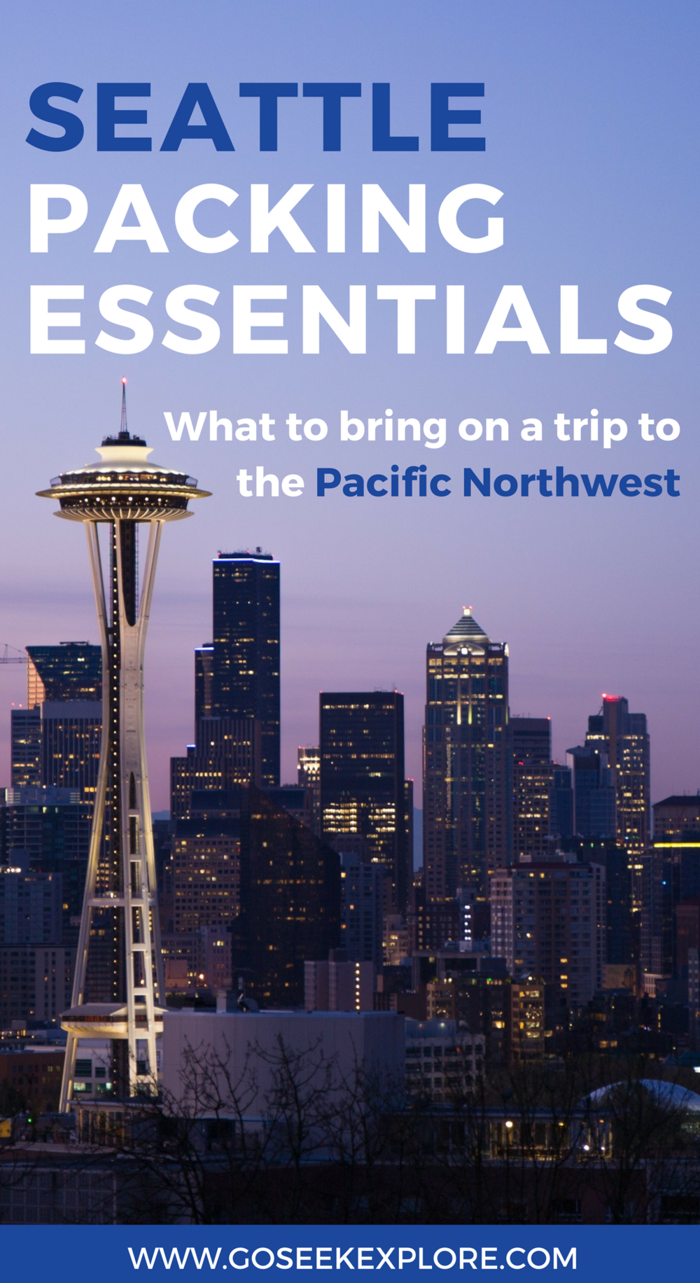 Seattle packing essentials: what to bring on a trip to the Pacific Northwest| www.goseekexplore.com