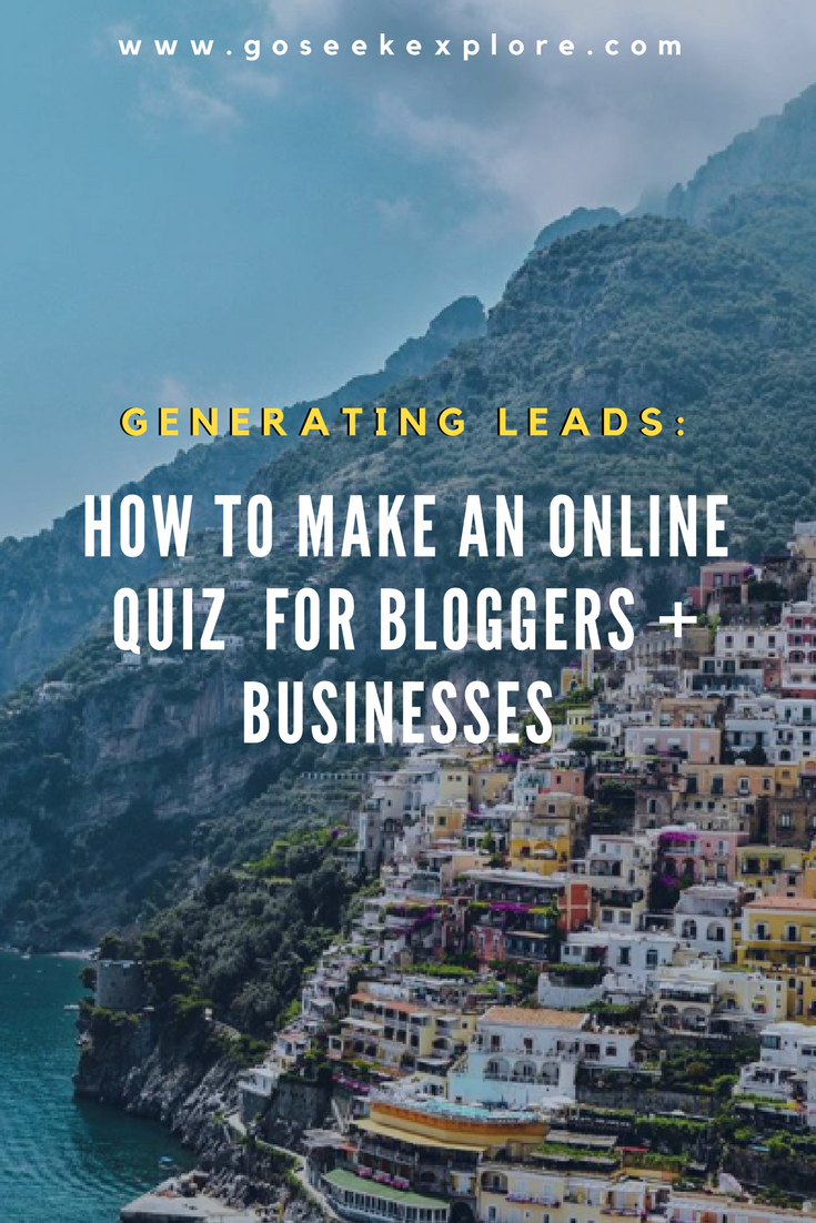 How To Create an Online Quiz to Generate Leads for Bloggers & Businesses [Tutorial] // www.goseekexplore.com