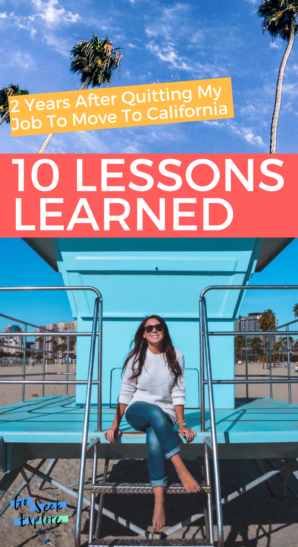 2 years ago I quit my job and moved to California. Here are 10 lessons I've learned from working online, traveling, and how to afford the cost of living in Southern California, one of the most expensive parts of the US. / goseekexplore.com