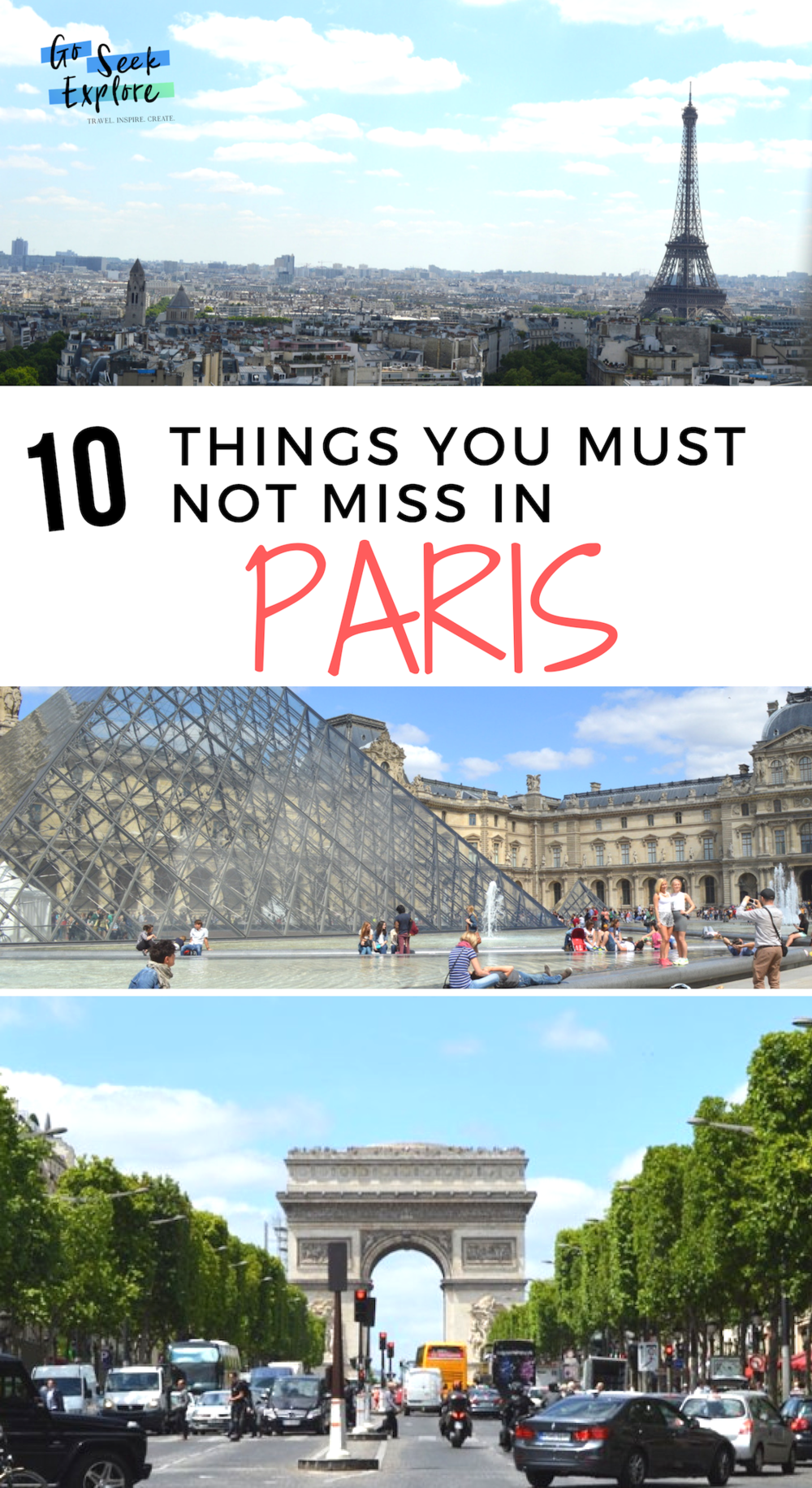 Paris, France - this article lists 10 amazing things you must not miss in Paris! Have you planned your trip yet? / goseekexplore.com