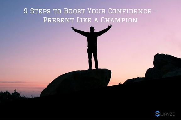 9 Steps to Boost Your Confidence - Present Like a Champion