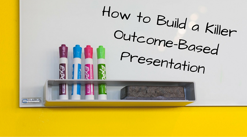 How to Build a Killer Outcome-Based Presentation
