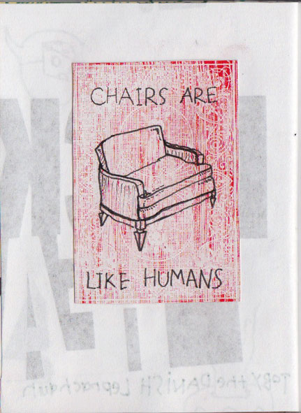 drew on them. They are featured below.                                        Chairs are like humans: